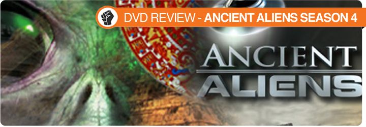 Check out what Mike had to say in his latest DVD review, Ancient Aliens Season 4!