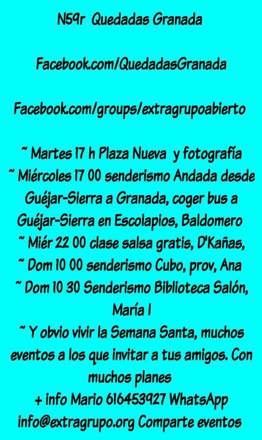 N59 #Semana #Santa, #intercambios de #idiomas, #procesiones, Paseo, visita guiada, #senderismo #Dúrcal Y valle de Lecrín,  #Granada #Padel. Habrá #tenis, #fútbol sala, #voleibol, #running, #Deportes, #escalada, #Bici, #esquí, #excursiones   N 59 Quedadas Granada  Facebook.com/QuedadasGranada  Facebook.com/groups/extragrupoabierto   **  Kdds grupos 20 30 40 50 tantos, más WhatsApp 616453927 Mario  ** partidos Padel. Habrá tenis, fútbol sala, voleibol, running, fortín, escalada, Bici, esquí…