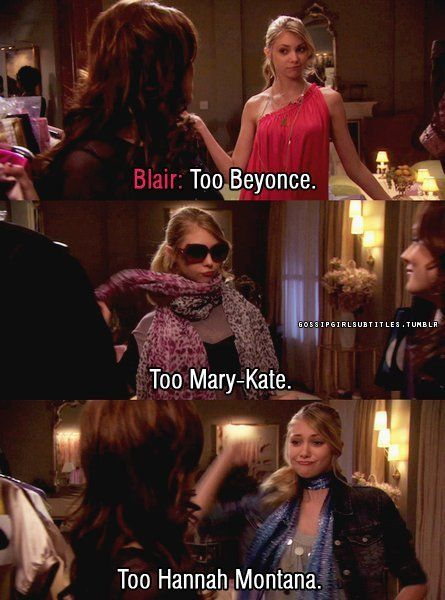 Haha,Queen B can be really mean... Gossip Girl. It is funnier when Taylor could of played Hannah if Disney had not of pick Miley.
