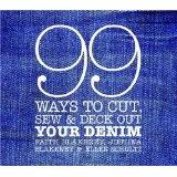 99 Ways to Cut, Sew & Deck Out Your Denim (Spiral-bound)By Faith Blakeney