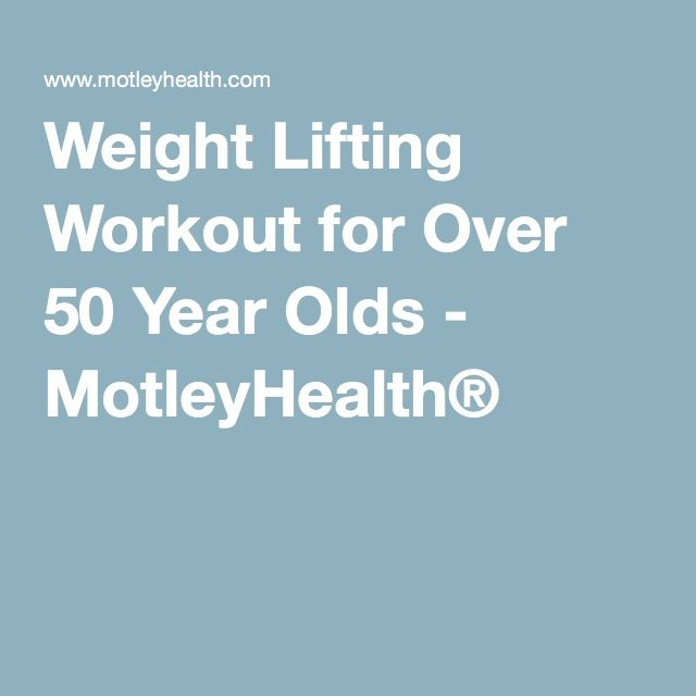 Weight Lifting Workout for Over 50 Year Olds - MotleyHealth®