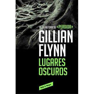 Entre Letras y libros: Lugares Oscuros De: Gillian Flynn