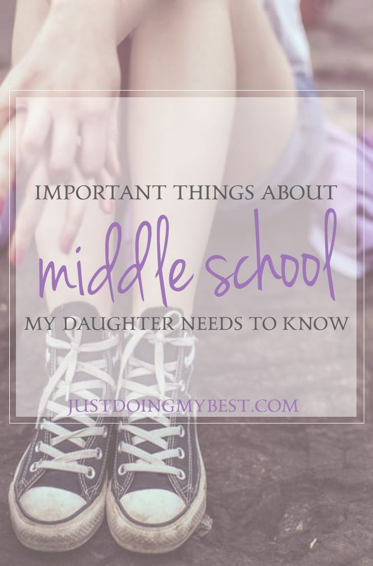 Middle school is hard for boys and girls. Here are few important things I want my duaghter to know before her first day.