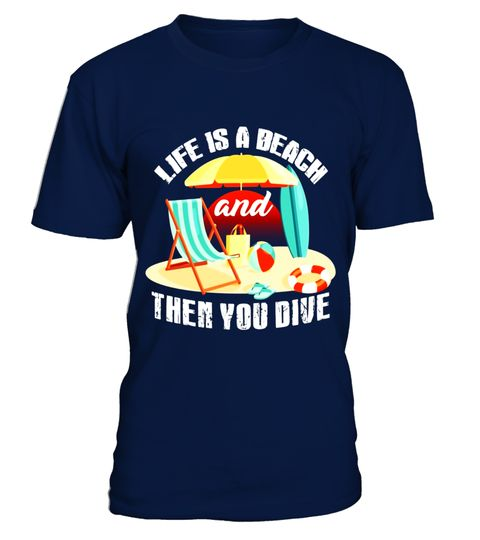 "# ""Life's a Beach And Then You Dive"" Scuba Diving T Shirt .  Special Offer, not available in shops      Comes in a variety of styles and colours      Buy yours now before it is too late!      Secured payment via Visa / Mastercard / Amex / PayPal      How to place an order            Choose the model from the drop-down menu      Click on ""Buy it now""      Choose the size and the quantity      Add your delivery address and bank details      And that's it!      Tags: Whether you are a…"