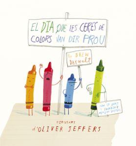 El Día que les ceres de colors van dir prou / per Drew Daywalt; dibuixos d'Oliver Jeffers. Andana, 2013