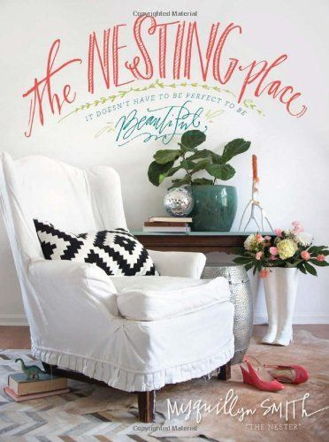 The Nesting Place: It Doesn't Have to Be Perfect to Be Beautiful:Amazon:Books