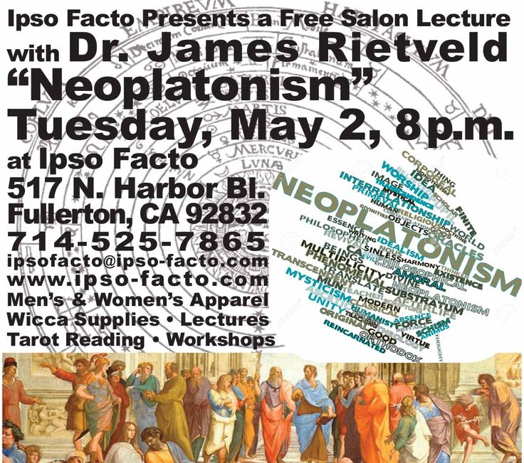 Join us for the next free Salon lecture on Tuesday, May 2 at 8 p.m. at Ipso Facto's Fullerton CA store with Dr. James D. Rietveld on Neoplatonism. https://www.facebook.com/events/123243394888450/