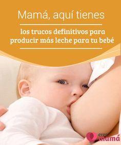 Mamá, aquí tienes los #trucos definitivos para producir más leche para tu bebé   Si tienes #problemas en #producir #leche para la #alimentación de tu bebé, no te pierdas estos trucos definitivos para tener más leche.