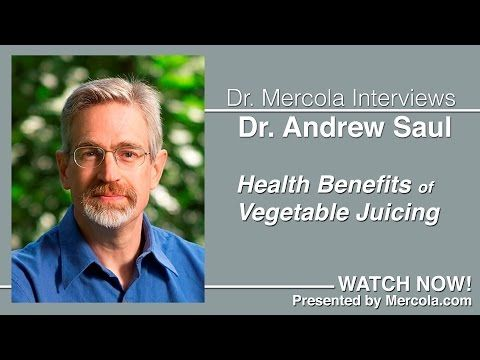 Dr. Mercola and Dr. Saul Discuss the Health Benefits of Vegetable Juicing : Conscious Life News