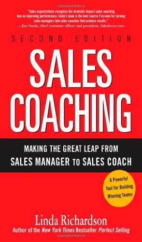 Sales Coaching: Making the Great Leap from Sales Manager to Sales Coach by Linda Richardson, http://www.amazon.ca/dp/0071603808/ref=cm_sw_r_pi_dp_dAZusb1EAJ1RG