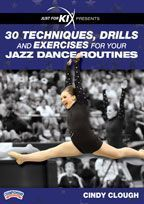 Just For Kix presents 30 Techniques, Drills and Exercises for Your Jazz Dance Routines - featuring Cindy Clough,  Just for Kix Executive Director,  Brainerd (MN) High School Dance Coach;  Directed and choreographed half-time performances at the Freedom Bowl, Hall of Fame Bowl, Orange Bowl, Citrus Bowl and Outback Bowl.