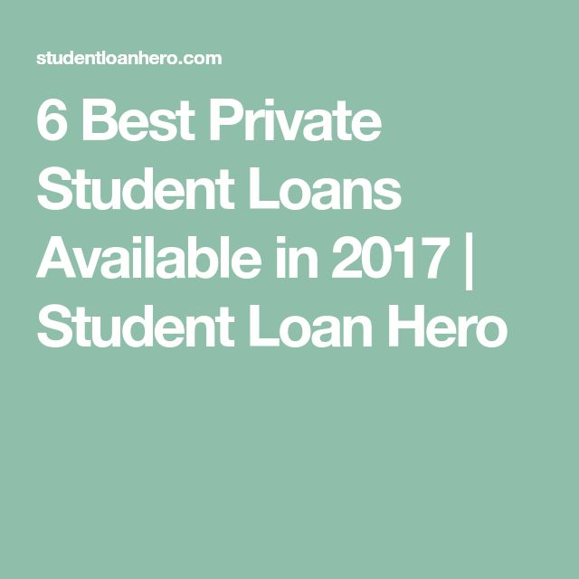 6 Best Private Student Loans Available in 2017 | Student Loan Hero