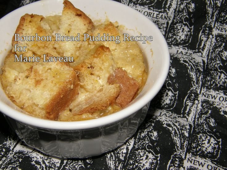 Bourbon Bread Pudding Recipe for Marie Laveau