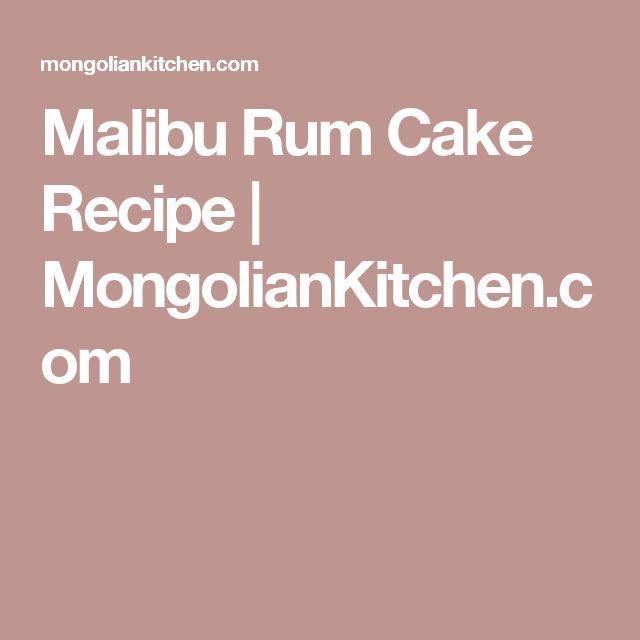 Malibu Rum Cake Recipe   MongolianKitchen.com