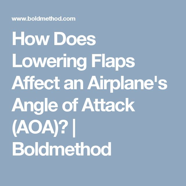 How Does Lowering Flaps Affect an Airplane's Angle of Attack (AOA)? | Boldmethod