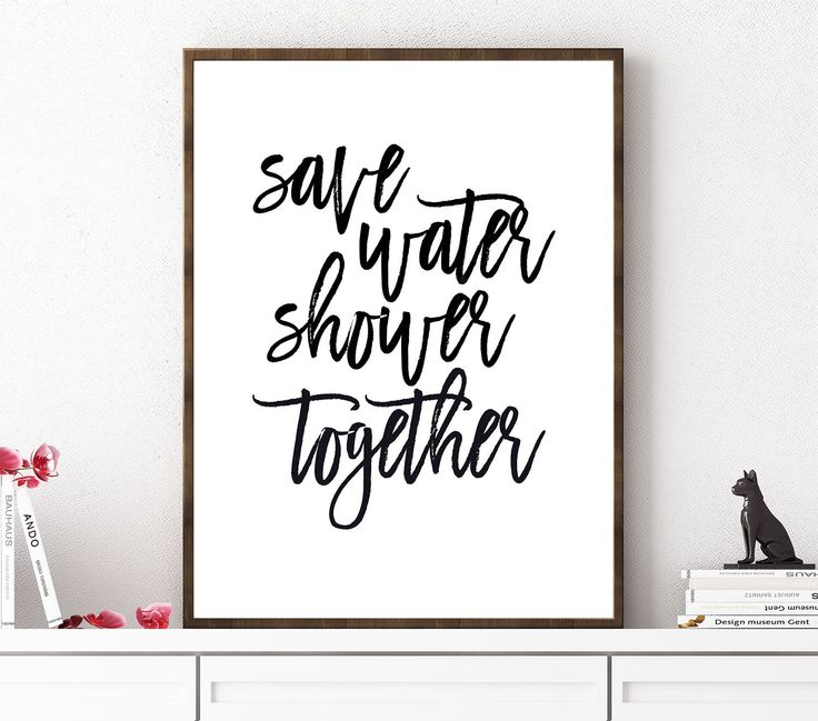 Save Water Shower Together, Bathroom Print, Funny Bathroom Sign, Bathroom Quote, Get Naked, Bathroom Decor, Typography Print, Digital Prints by OrchidPrintables on Etsy https://www.etsy.com/listing/455384504/save-water-shower-together-bathroom