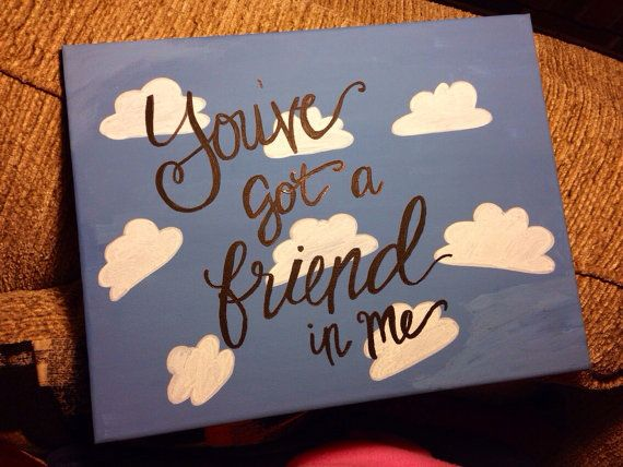 Friend Quotes On Canvas : You ve got a friend in me toy story canvas