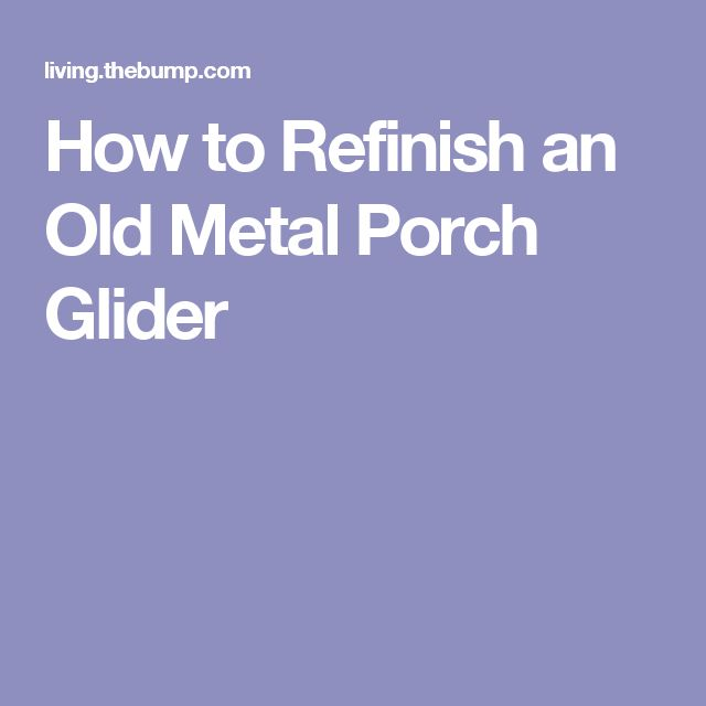 How to Refinish an Old Metal Porch Glider