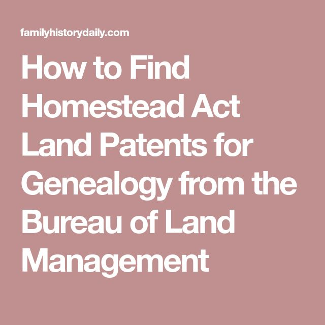 How to Find Homestead Act Land Patents for Genealogy from the Bureau of Land Management