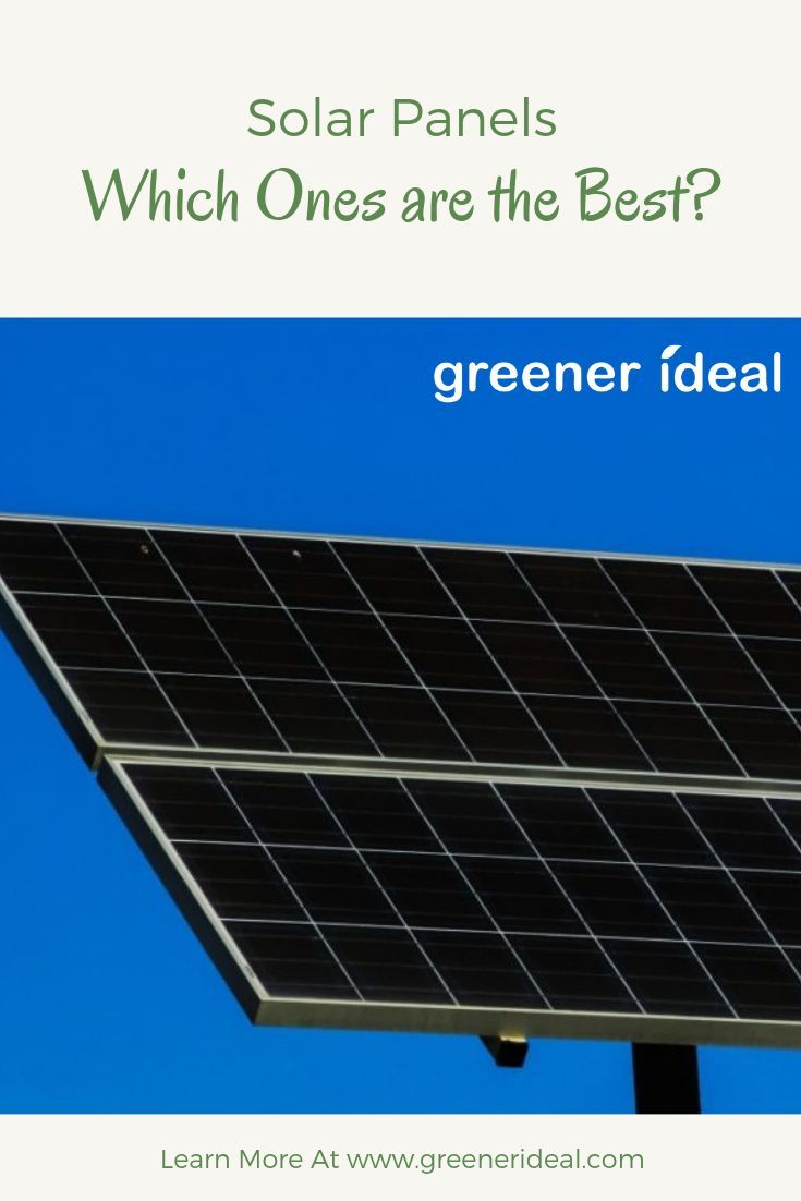 Solar Panels Which Ones Are The Best Solar Solar Panels Solar Energy