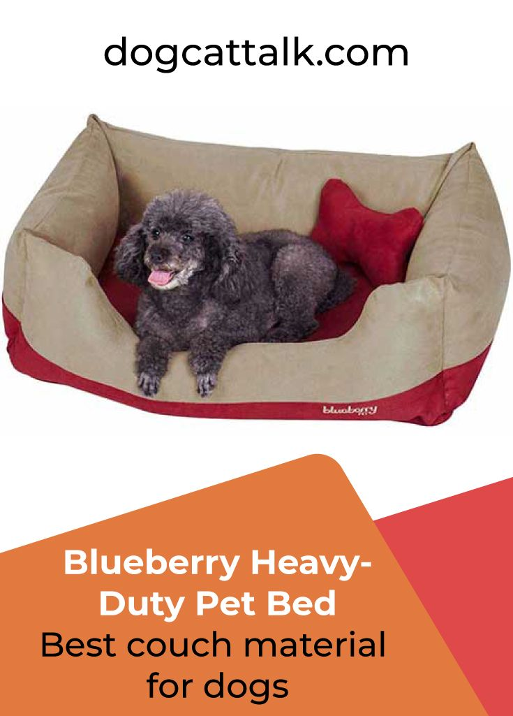 Best Couch Material For Dog Blueberry Heavy Duty Pet Bed In 2020 Couch Material Dog Couch Cool Couches