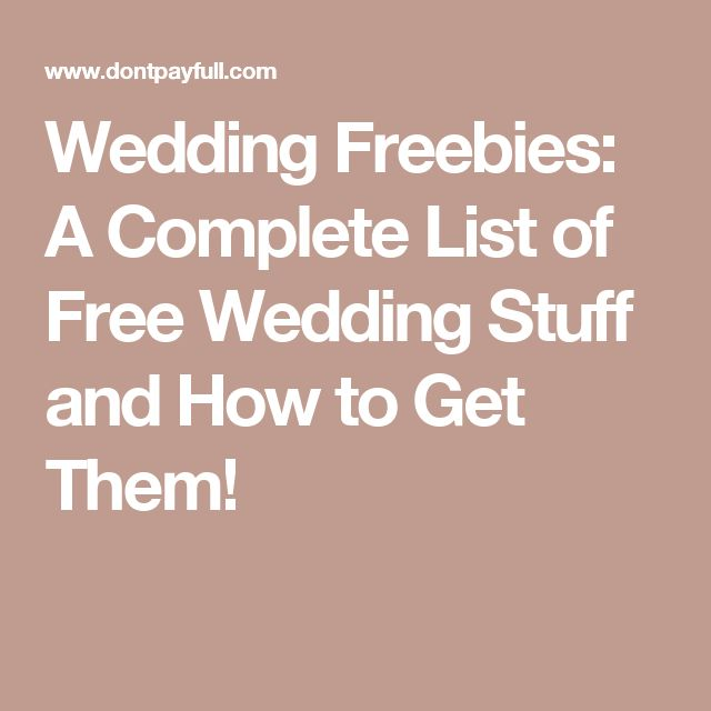 Best 25 wedding freebies ideas on pinterest wedding hacks free wedding freebies a complete list of free wedding stuff and how to get them junglespirit Images