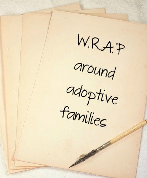 Tips to W.R.A.P around an adoptive family. Great ideas to support those who #adopt!