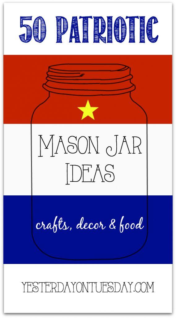 Patriotic Mason Jar Crafts, Decor and Food Ideas