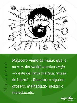 Significado y origen de la palabra majadero.