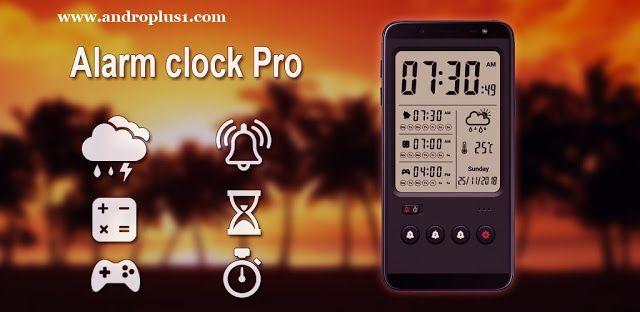 تنزيل تطبيق المنبه الذكي Alarm Clock Pro Apk للاستيقاظ من النوم بطرق جد مدهشة مع مميزات رائعة للأندرويد 2020 Alarm Clock Clock Alarm