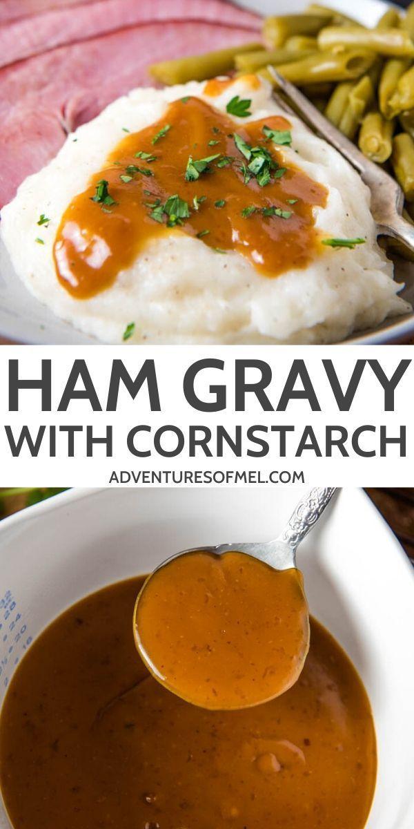 How To Make Ham Gravy With Cornstarch Ham Gravy Cornstarch Gravy Turkey Gravy Recipe Easy
