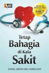 Buku Tetap Bahagia di Kala Sakit akan memberikan bimbingan agar setiap orang yang diuji dengan sakit dapat menghadapinya dengan ikhlas