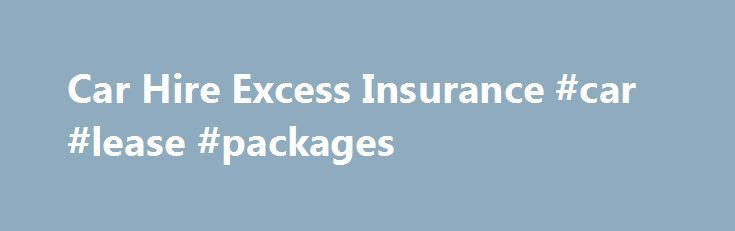 Car Hire Excess Insurance #car #lease #packages http://lease.nef2.com/car-hire-excess-insurance-car-lease-packages/  Relax. We'll cover your car hire excess Leaving your car hire excess insurance until the last minute leaves you in the hands of the rental desk. There's a better way. Arrange cover with insurance4carhire and we can reimburse your excess should your hire car be damaged or stolen. UK & Europe Car hire excess protection insurance Multi-trip annual car hire from 39.99 Worldwide…