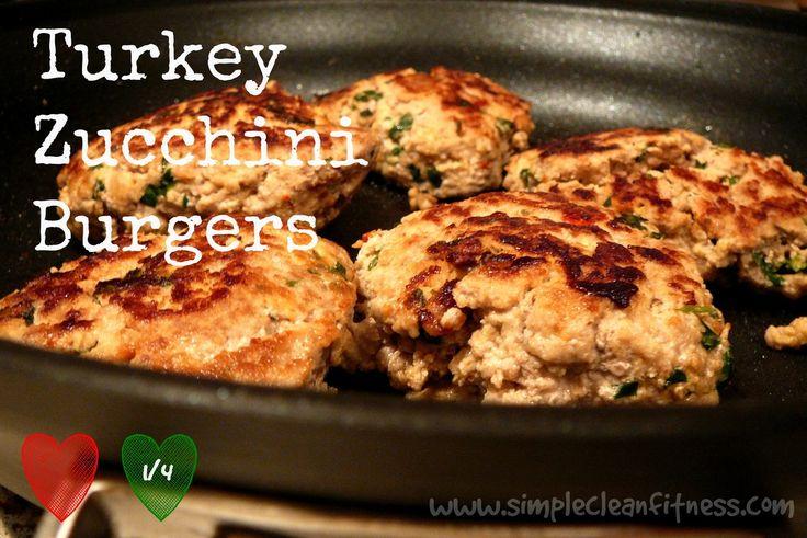 Turkey Zucchini Burgers - 21 Day Fix Recipes - Clean Eating Recipes Healthy Recipes - Dinner - 21 Day Fix Meals - - Lunch  www.simplecleanfitness.com