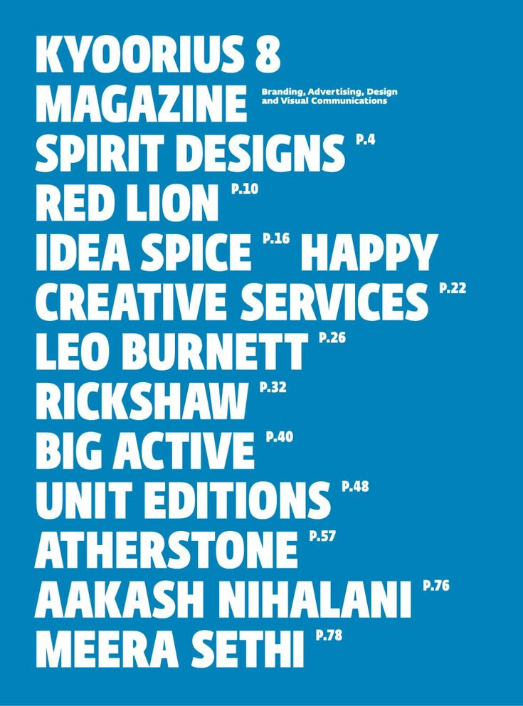 Featuring articles and works by Spirit Designs, Red Lion, Idea Spice, Happy Creative Services, Leo Burnett, Rickshaw, Big Active, Unit Editions, Peter Bil'ak & Satya Rajpurohit, Kristyan Sarkis, Sunil Garud, Symbiosis Institute of Design, MIT Institute of Design, Michael Wolff, winning posters from India Future of Change Poster Competition, The Cabinet of curiosities: Aakash Nihalani, Meera Sethi, Nina Paley, Swati Khurana, Ankur Gupta, Arti Sandhu, Kaali Arulprgasam, Nilofer Suleman, Priya…
