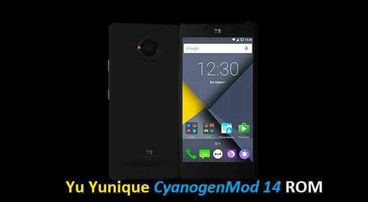 Install Android Nougat on Yu Yunique based on CM14
