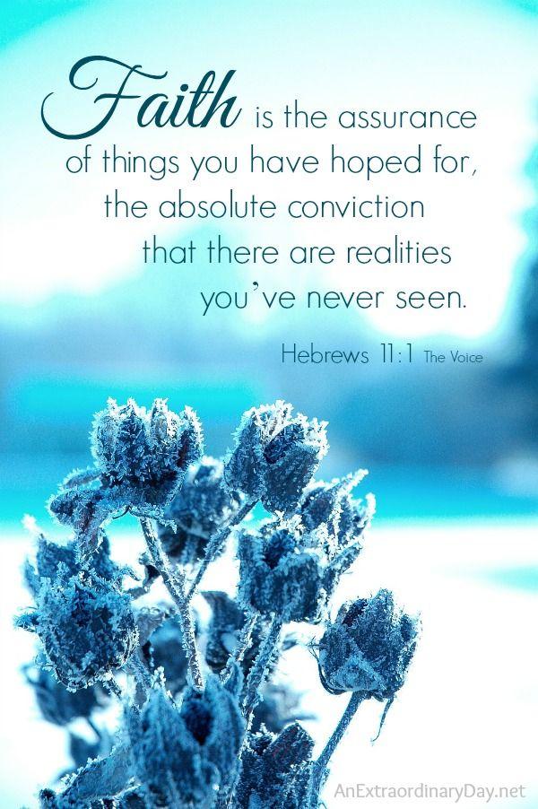 Faith is... ::  Hebrews 1:11  Faith is the assurance :: AnExtraordinaryDay.net