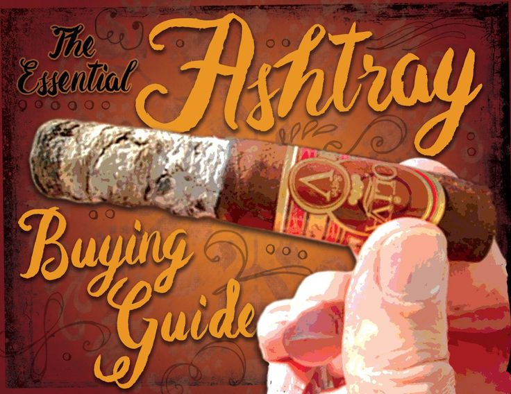 The Essential CigarAshtray Buying Guide: Picking the Perfect Ashtray to Suit Your Lifestyle By Jonathan Detore Summer is right around the corner, and that means we'll all be outside once again with our favorite cigars, enjoying the night after a…
