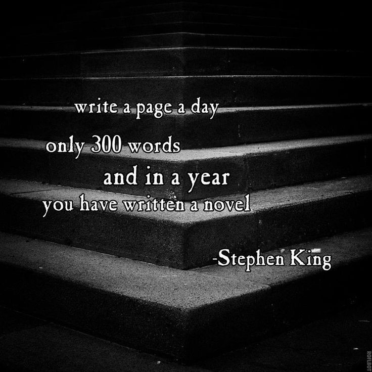 """""""Write a page a day - only 300 words - and in a year, you have written a novel."""" - Stephen King #quotes #writing *  http://www.janetcampbell.ca/"""