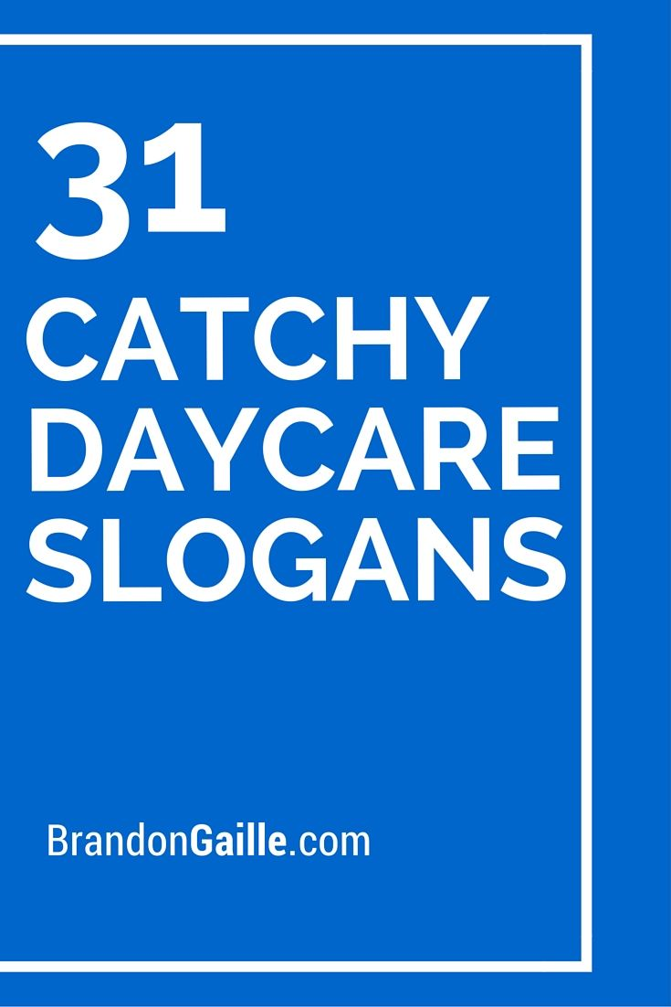 31 catchy daycare slogans and taglines