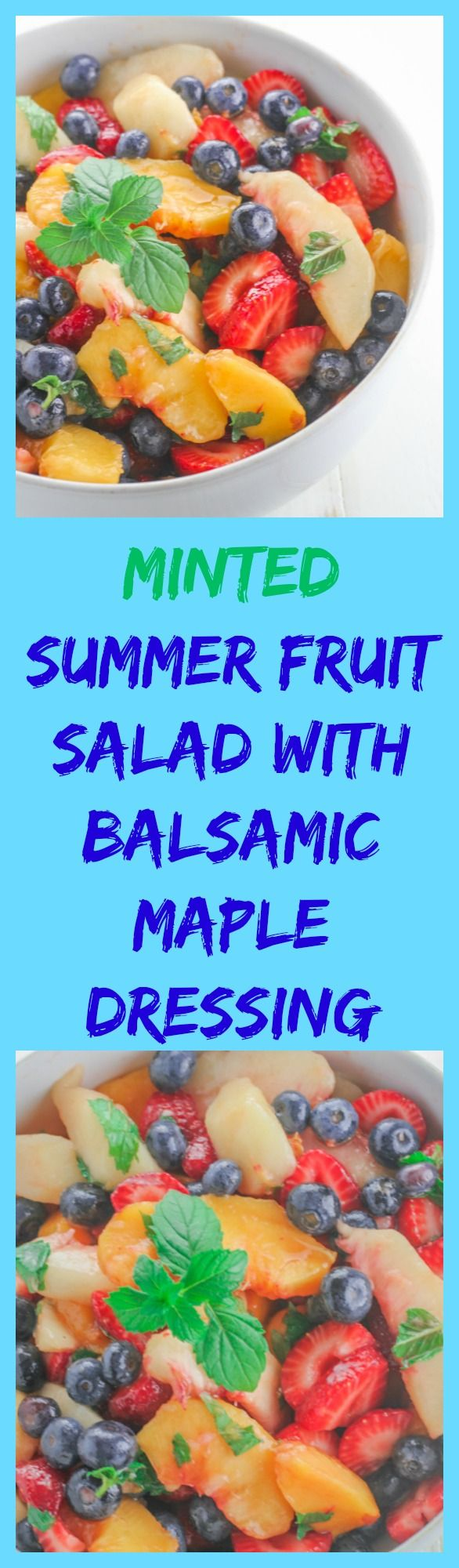 This Minted Summer Fruit Salad combines the freshness of summer fruits with a light, balsamic maple dressing for a refreshing summer treat that's easy to prepare and delicious.