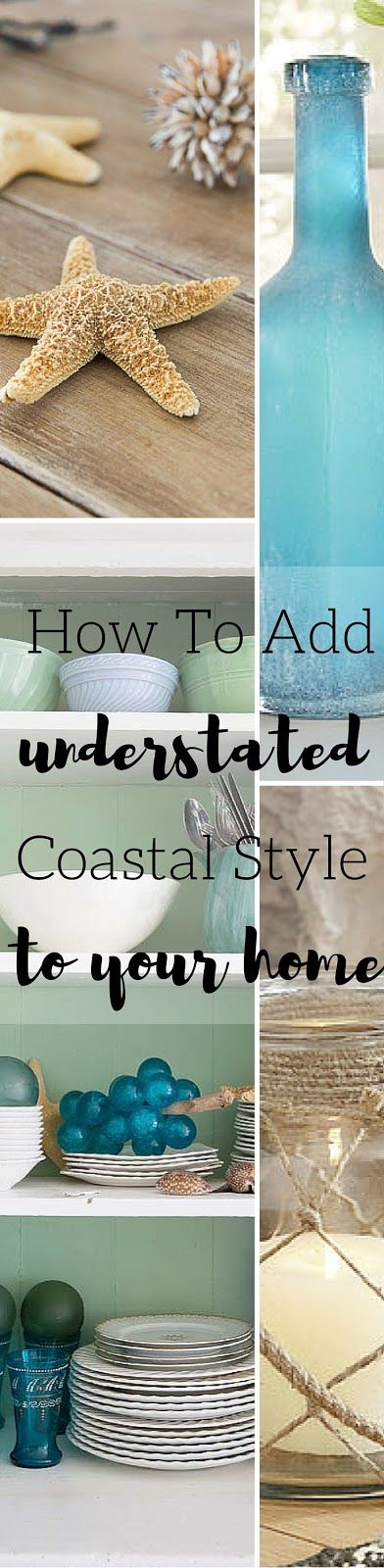 How To Add Understated Coastal Style To Your Home - Shabbyfufu
