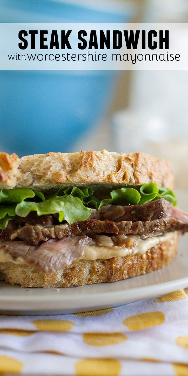 This easy Steak Sandwich Recipe has grilled steak and a delicious but easy Worcestershire mayonnaise.: