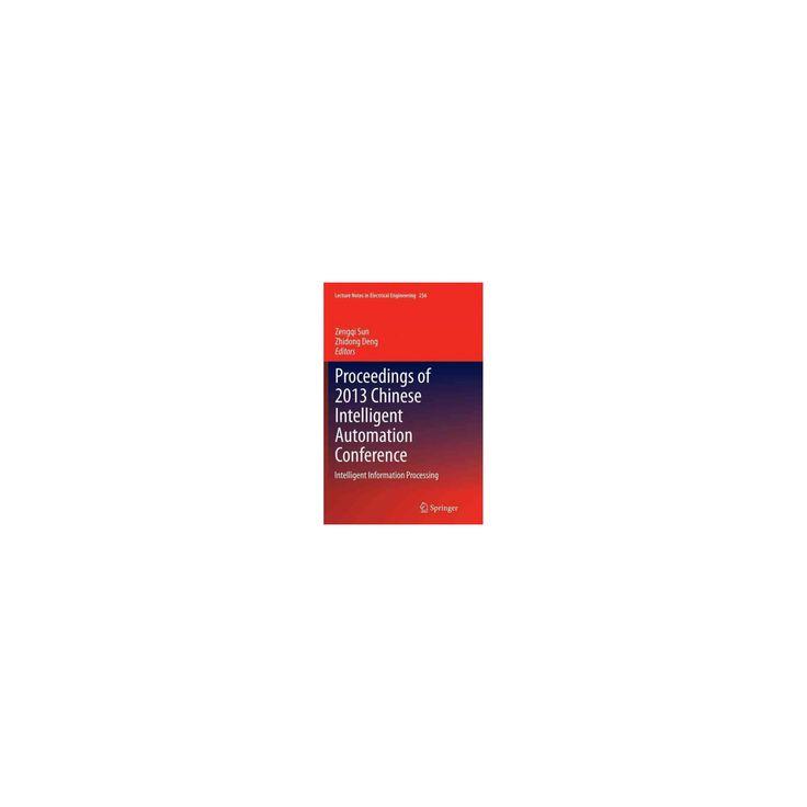 Proceedings of 2013 Chinese Intelligent Automation Conference : Intelligent Information Processing