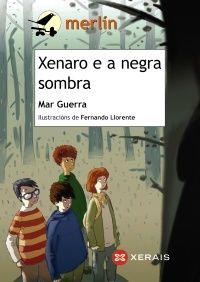 Xenaro e a negra sombra / Mar Guerra ; ilustracións de Fernando Llorente (2015)