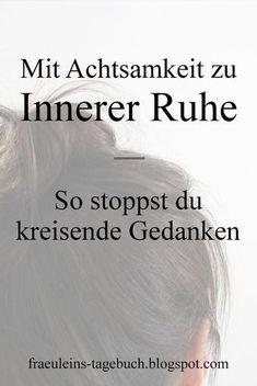 #achtsamkeit für mehr #innereruhe - einfache Übung bei kreisenden Gedanken #blogger_de