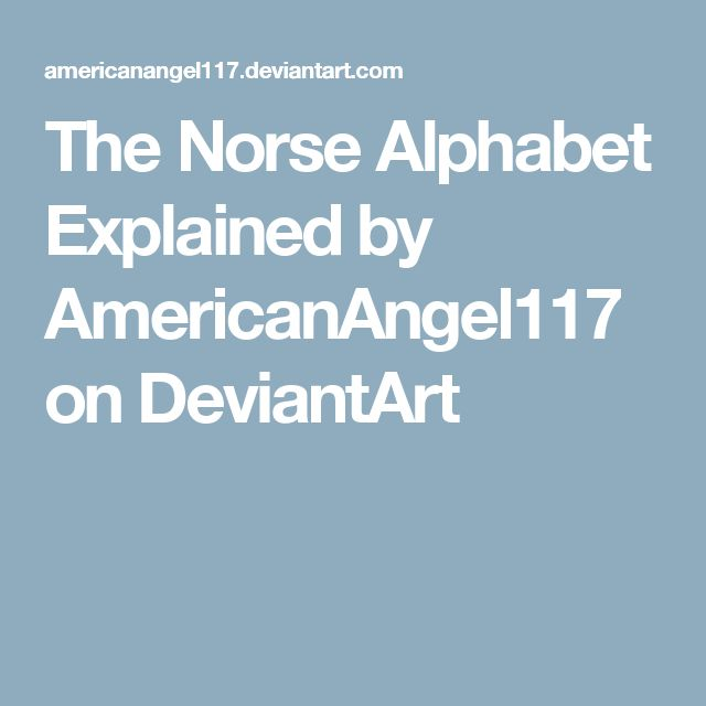 The Norse Alphabet Explained by AmericanAngel117 on DeviantArt