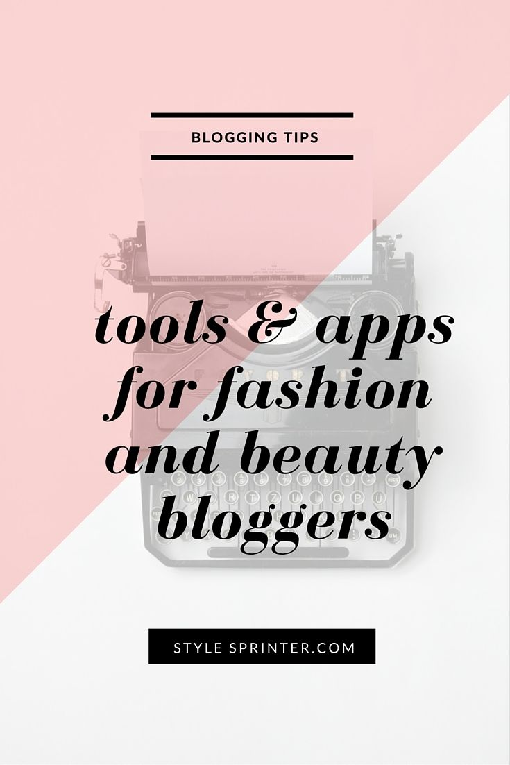 Apps & Tools For Fashion & Beauty Bloggers | Style Sprinter  #blogging #blogtips #bloggers