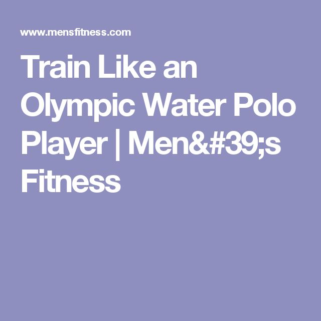 Train Like an Olympic Water Polo Player | Men's Fitness