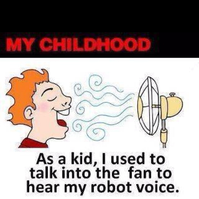 Memories...: Laughing, Remember, Childhood Memories, Fans, Funny Stuff, Kids, True Stories, Robots Voice, Father